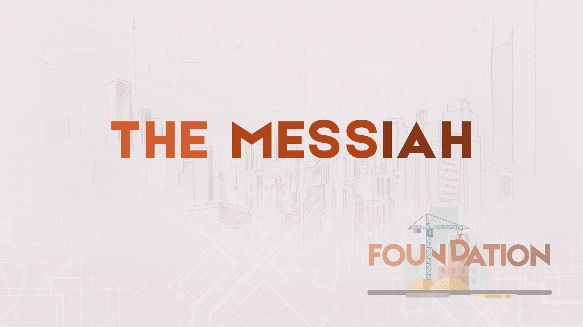 Foundation: The Messiah